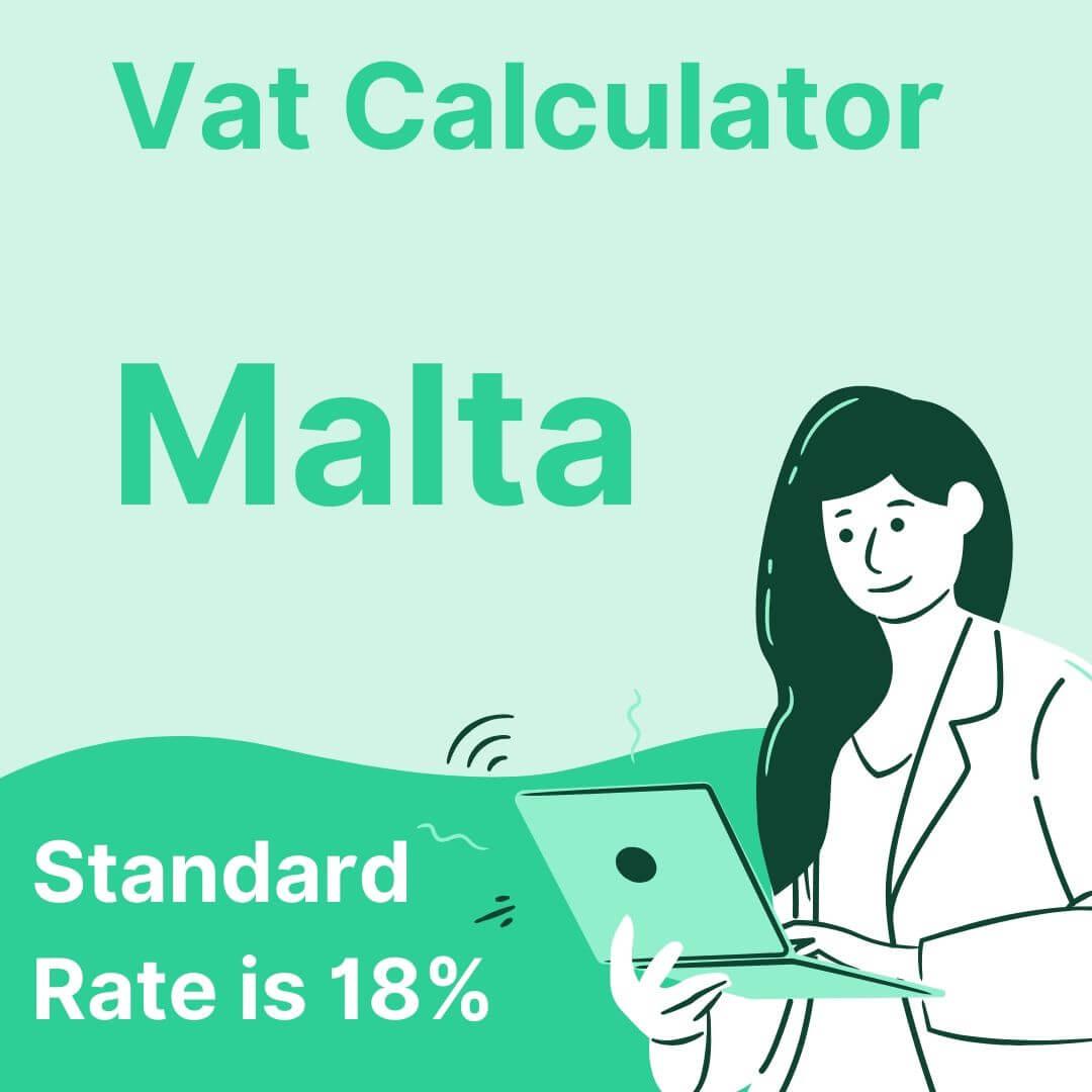 Vat Calculator for Malta 2020 - 2021 | Standard Rate is 18%