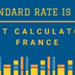 VAT Calculator France | Standard rate of Vat in France is 20%