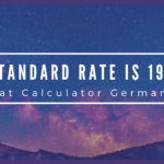 VAT Calculator Germany | Standard Vat Rate is 19%