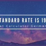 VAT Calculator Germany | Standard Vat Rate is 19%